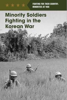 Minority Soldiers Fighting in the Korean War | Cavendish